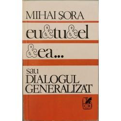 Eu & Tu & El & Ea... sau Dialogul generalizat - Mihai Sora