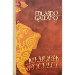 Memoria focului - Eduardo Galeano