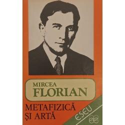 Metafizica si arta - Mircea Florian