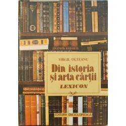 Din istoria si arta cartii. Lexicon - Virgil Olteanu