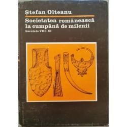 Societatea romaneasca la cumpana de milenii. Secolele VIII - XI - Stefan Olteanu