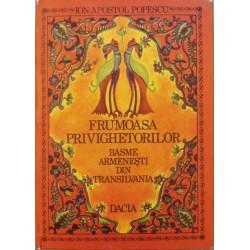Frumoasa privighetorilor. Basme armenesti din Transilvania - Ion Apostol Popescu