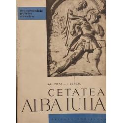 Cetatea Alba Iulia (contine harta) - Al. Popa, I. Berciu