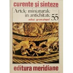 Artele miniaturale in antichitate (55) - Mihai Gramatopol