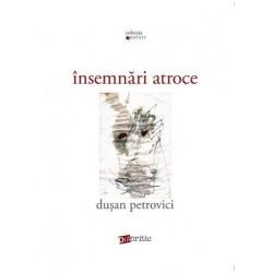 Insemnari atroce - Dusan Petrovici