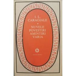 Nuvele, Povestiri, Amintiri, Varia - I. L. Caragiale
