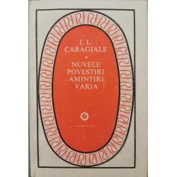 Nuvele, Povestiri, Amintiri, Varia (cartonata) - I. L. Caragiale