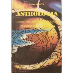 Astrologia. Identificarea caracterelor si prevederea destinului - Florian Onitza