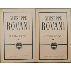 O suta de ani (Vol. 1 + 2) - Giuseppe Rovani