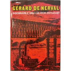 Insemnarile unui calator entuziast - Gerard de Nerval