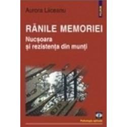 Ranile memoriei. Nucsoara si rezistenta din munti - Aurora Liiceanu