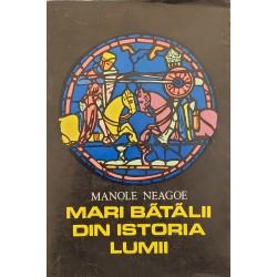 Mari batalii din istoria lumii (vol. 1) - Manole Neagoe