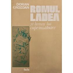 Romul Ladea si lumea lui cuprinzatoare - Dorian Grozdan