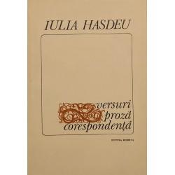 Versuri. Proza. Corespondenta - Iulia Hasdeu