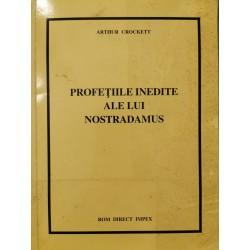 Profetiile inedite ale lui Nostradamus - Arthur Crockett