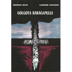 Golgota Baraganului pentru sarbii din Romania (1951 - 1956) - Miodrag Milin, Liubomir Stpanov