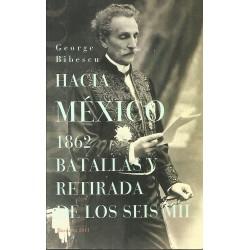 Hacia Mexico (1862). Batallas y retirada de los seis mil. - George Bibescu