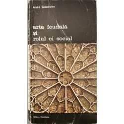 Arta feudala si rolul ei social - Andre Scobeltzine