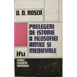 Prelegeri de istorie a filosofiei antice si medievale - D. D. Rosca