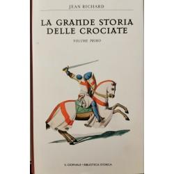 La grande storia delle crociate (Vol. 1) - Jean Richard