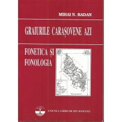 Graiurile carasovene azi. Fonetica si fonologia - Mihai N. Radan