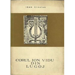 Corul Ion Vidu din Lugoj (1810 - 1970) - Ioan Stratan