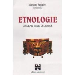 Etnologie. Concepte si arii culturale - Martine Segalen