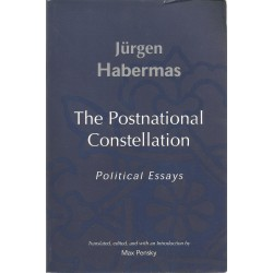 The Postnational Constellation: Political Essays - Jurgen Habermas