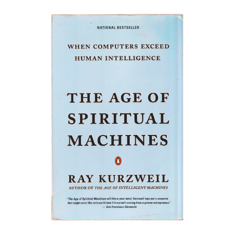 The age of spiritual machines - Ray Kurzwell