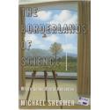 The Borderlands of Science. Where Sense Meets Nonsense - Michael Shermer