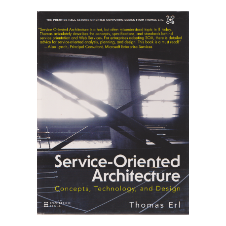 Service-Oriented Architecture (SOA): Concepts, Technology, and Design - Thomas Erl