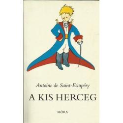 A kis Herceg - Antoine de Saint Exupery