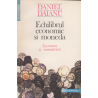 Echilibrul economic si mondial. Keynesism si monetarism - Daniel Daianu