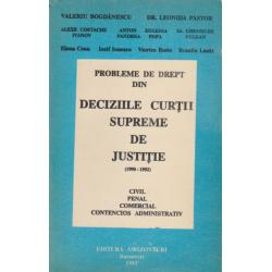 Probleme de drept din deciziile Curtii Supreme de Justitie (1990 - 1992) - Valeriu Bogdanescu, Leonida Pastor