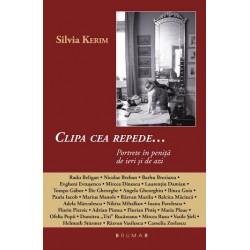 Clipa cea repede... Portrete în peniță de ieri și de azi - Silvia Kerim