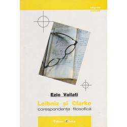 Leibniz si Clarke, corespondenta filozofica - Ezio Vailati