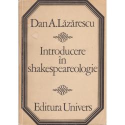 Introducere In Shakespeareologie - Dan A. Lazarescu