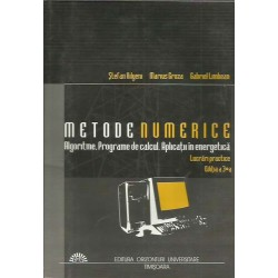Metode numerice. Algoritme, Programe de calcul, Aplicatii in energetica. Lucrari practice - Stefan Kilyeni
