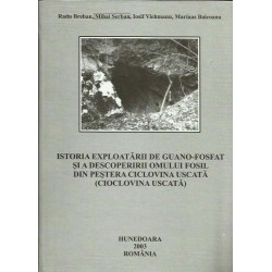 Istoria exploatarii de guano-fosfat si a descoperirii omului fosil din pestera Ciclovina Uscata - Radu Breban, Mihai Serban