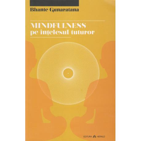 Mindfulness pe intelesul tuturor - Bhante Gunaratana