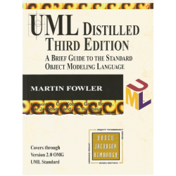 UML Distilled Third edition. A brief guide to the standard object modeling language - Martin Fowler