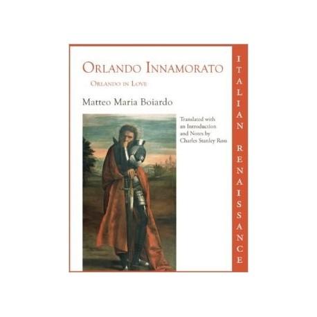 Orlando Innamorato: Orlando in Love - Boiardo Matteo Maria