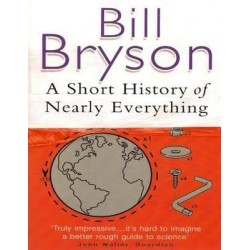 A Short History of Nearly Everything - Bryson Bill