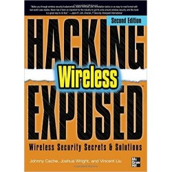 Hacking Wireless Exposed: Wireless Security Secrets & Solutions [Second Edition] - Cache Johnny