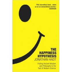 The Happiness Hypothesis: Putting Ancient Wisdom and Philosophy to the Test of Modern Science - Haidt Jonathan