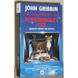 In Search of Schrodinger's Cat: Quantum Physics and Reality - John Gribbin
