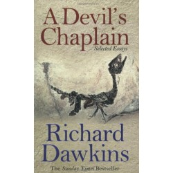 A Devil's Chaplain: Selected Essays - Richard Dawkins