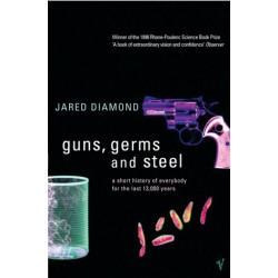 Guns, Germs, and Steel: A Short History of Everybody for the Last 13,000 Years - Jared Diamond
