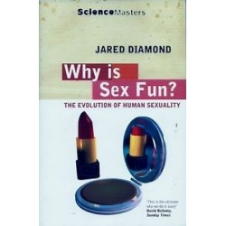 Why Is Sex Fun? The Evolution of Human Sexuality - Diamond Jared