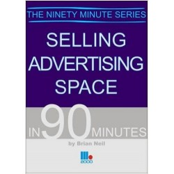 Selling Advertising Space in 90 Minutes - Neil Brian